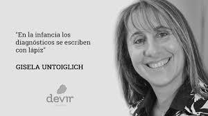Gisela Untoiglich: 'En la infancia los diagnósticos se escriben con lápiz'